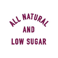 All Natural and Low Sugar